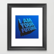 I am Your Future! Framed Art Print