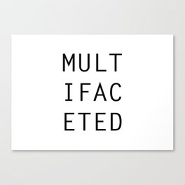 MULTIFACETED Canvas Print
