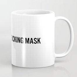 Just Wear A F*cking Mask // PSA Coffee Mug