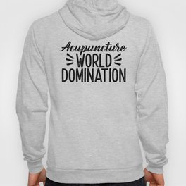 Acupuncture World Domination Hoody