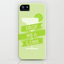 Drop Me A Lime iPhone Case