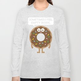 It's Not All Rainbow Sprinkles... Long Sleeve T-shirt