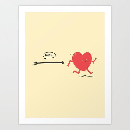 Follow the Heart Art Print