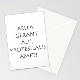 Bella gerant alii Protesilaus amet Stationery Cards