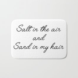 salt in the air Bath Mat