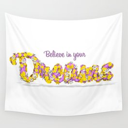 Believe in your dreams Art Print Wall Tapestry