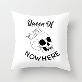 Queen of Nowhere Throw Pillow