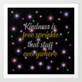 kindness is free cool quote Art Print