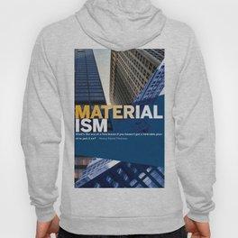 Materialism —Distorts Priorities Hoody