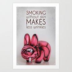 Smoking without skin Art Print