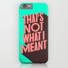 That´s not what I meant Slim Case iPhone 6s