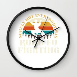 Surely not everyone was Kung Fu fighting Wall Clock