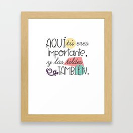 Tu eres importante y las tildes tambien T-Shirt Framed Art Print
