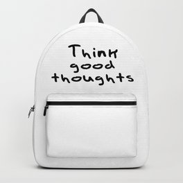 Think good thoughts Backpack