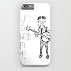 Life Is Good To Me Slim Case iPhone 6s