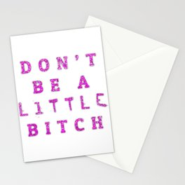 Don't Be A little BITCH Stationery Cards