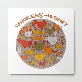 chickens-planet Metal Print