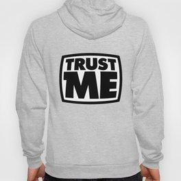 Trust me Hoody