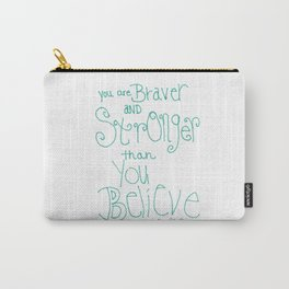 Quoteables #8 - You Are Braver Carry-All Pouch