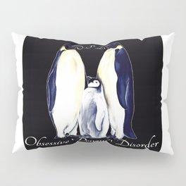 Obsessive Penguin Disorder 1 Pillow Sham