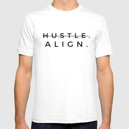 (Don't) Hustle. Align. : a bold, minimal typographic piece in black and white T-shirt