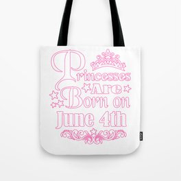 Princesses Are Born On June 4th Funny Birthday Tote Bag