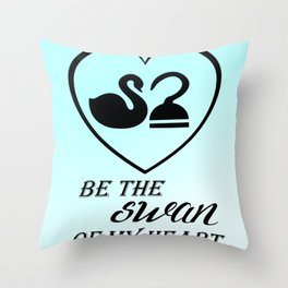 Be the swan of my heart Throw Pillow