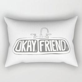 Okay, friend? Rectangular Pillow