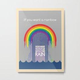 Rainbow Needs Rain Metal Print