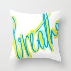 Breathe, dammit! Throw Pillow