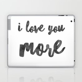 I love you more Laptop & iPad Skin
