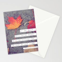 don't wait. Stationery Cards