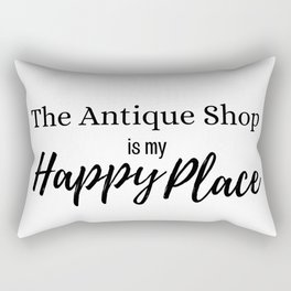 The Antique Shop is my Happy Place Rectangular Pillow