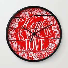 home is made of love Wall Clock