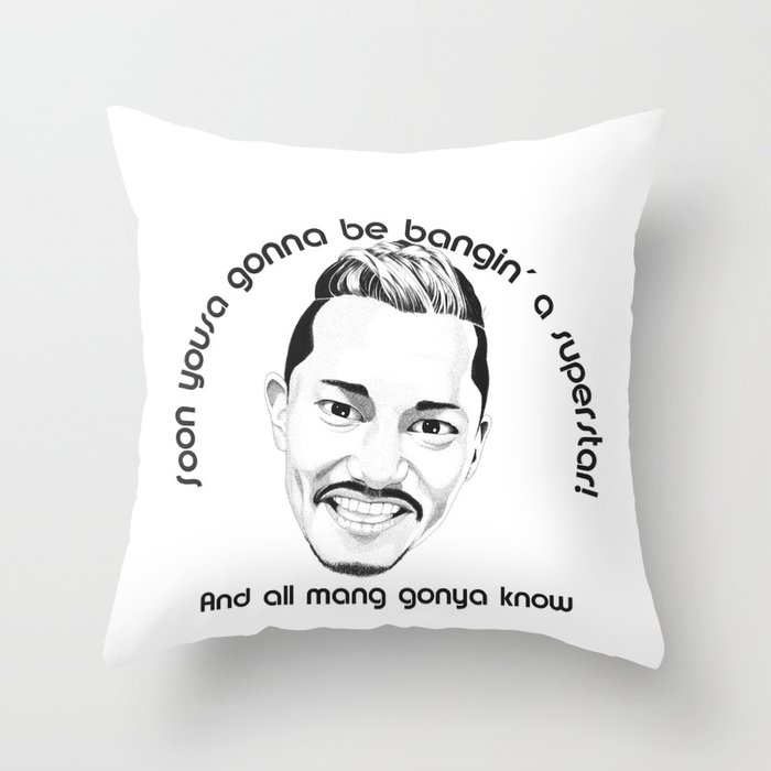 Maneo the Belter - And all mang gonya know Throw Pillow