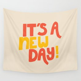 It's A New Day! Wall Tapestry