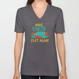 Make Earth Flat Again Unisex V-Neck