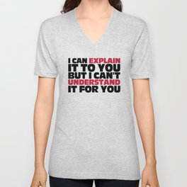 Explain It To You Funny Quote Unisex V-Neck