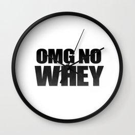 OMG No Whey Wall Clock