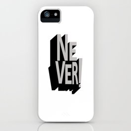 Never Chase Anyone iPhone Case