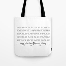 MAY YOU STAY FOREVER YOUNG by Dear Lily Mae Tote Bag