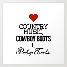 Love Country Music, Cowboy Boots & Pickup Trucks Art Print