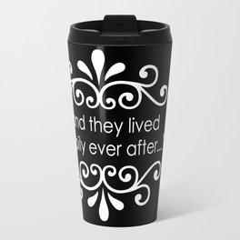 They Lived Happily Ever After Travel Mug