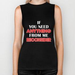 Funny Sarcasm T-Shirt You Need Anything Cute Apparel Gift Biker Tank