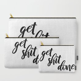 Get sh*t done Carry-All Pouch