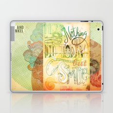 Nothing To Do Today But Smile Laptop & iPad Skin