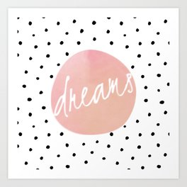 Dreams - Polkadots and Typography on pink background Art Print