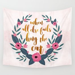 When all else fails hug the cat // funny cat quote Wall Tapestry