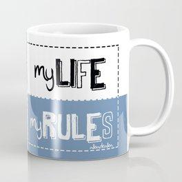 MY LIFE, MY RULES Coffee Mug