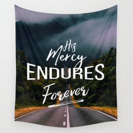 His Mercy Endures Forever Wall Tapestry